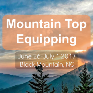 Announcing the Mountain Top Equipping Event for Intercessors and Spiritual Warriors at the Community of the Cross in North Carolina, USA
